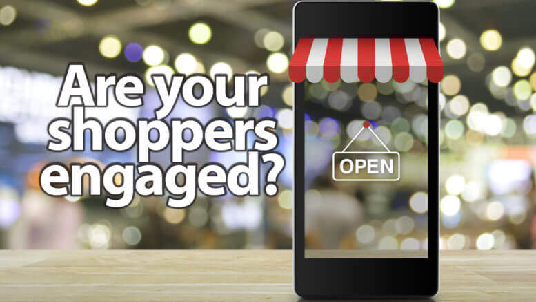 Are your shoppers engaged?