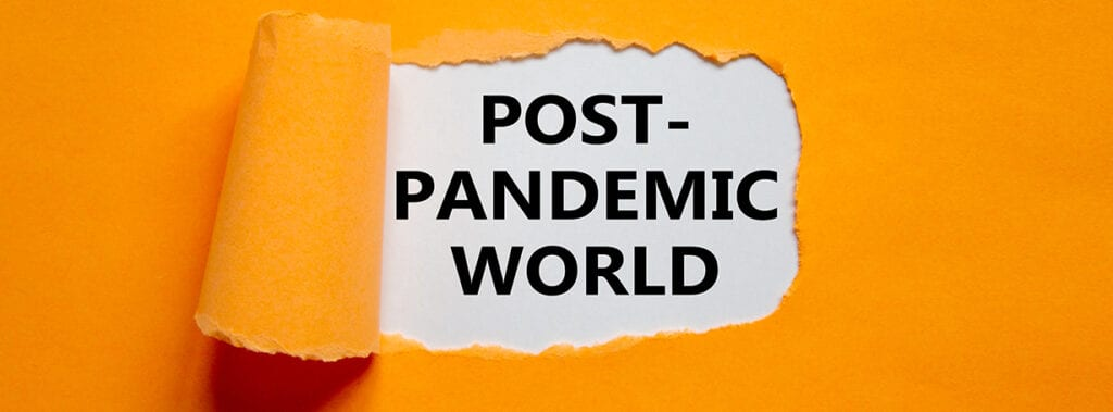 Text reading post-pandemic world-Post-pandemic changes present opportunities_HFA