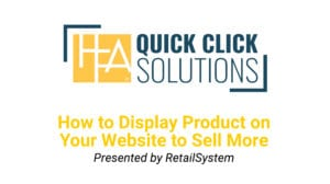 Quick Click Solutions: How to Display Product on Your Website to Sell More